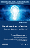 Digital Identities in Tension - Between Autonomyand Control