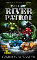 River Patrol (Dark Corps) (Volume 5)