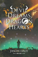 Devil Dreams, Dragon Hearts