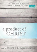 A Product of Christ