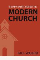 Ten Indictments Against the Modern Church