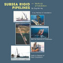 Subsea Rigid Pipelines – Methods of Installation