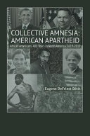 Collective Amnesia: American Apartheid