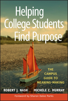 Helping College Students Find Purpose: The CampusGuide to Meaning-Making