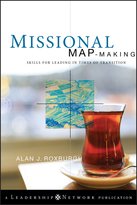 Missional Map-Making: Skills for Leading in Timesof Transition