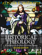 Historical Theology - An Introduction to theHistory of Christian Thought 2e