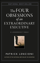 The Four Obsessions of an Extraordinary Executive: A Leadership Fable