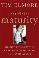 Artificial Maturity: Helping Kids Meet the Challenge of Becoming Authentic Adults