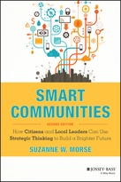 Smart Communities: How Citizens and Local LeadersCan Use Strategic Thinking to Build a Brighter Future, 2e