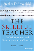 The Skillful Teacher: On Technique, Trust, and Responsiveness in the Classroom, Third Edition