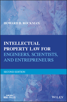 Intellectual Property Law for Engineers,Scientists, and Entrepreneurs, Second Edition