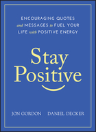 Stay Positive: Encouraging Quotes and Messages toFuel Your Life with Positive Energy