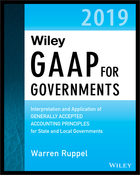Wiley GAAP for Governments 2019 - Interpretation and Application of Generally Accepted Accounting Principles for State and Local Governments