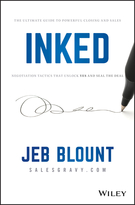 INKED: The Ultimate Guide to Powerful Closing andSales Negotiation Tactics that Unlock YES and Seal the Deal