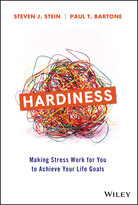 Hardiness: Making Stress Work for You to Achieve Your Life Goals