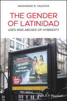 The Gender of Latinidad - Uses and Abuses ofHybridity