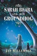 Sarah Beara and Her Groundhog