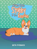 Chubby Little Stubby to the Rescue