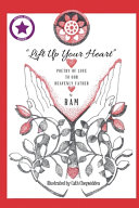 """Lift up Your Heart"": Poetry of Love to Our Heavenly Father (New Edition)"