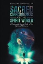 SACRED CONSCIOUSNESS OF THE SPIRIT WORLD