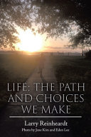 Life : The Paths and Choices We Make