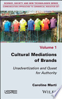 Cultural Mediations of Brands - Unadvertizationand Quest for Authority