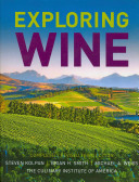Exploring Wine:  The Culinary Institute of America's Guide to Wines of the World, Third Edition