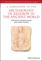 A Companion to the Archaeology of Religion in theAncient World