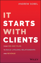 Starting Out With Clients: Your 100-Day Plan to Build a Lifetime of Revenue