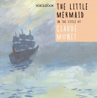 The little mermaid in the style of Claude Monet