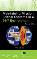Maintaining Mission Critical Systems in a 24/7 Environment, Second Edition
