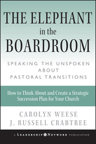 Elephant in the Boardroom: Speaking the Unspoken About Pastoral Transitions