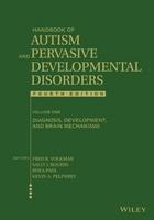 Handbook of Autism and Pervasive Developmental Disorders, Volume 1, 4th ed.: Diagnosis, Development, and Brain Mechanisms