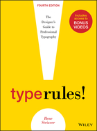 Type Rules:  The Designer's Guide to ProfessionalTypography, Fourth Edition