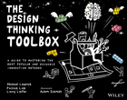 The Design Thinking Toolbox: A Guide to Masteringthe Most Popular and Valuable Innovation Methods