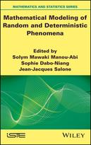 Mathematical Modeling of Random and DeterministicPhenomena