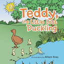 Teddy, the Little Lost Duckling
