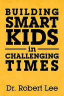 Building Smart Kids in Challenging Times