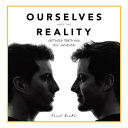Ourselves and the Reality