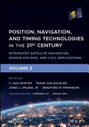 Position, Navigation, and Timing Technologies in the 21st Century: Integrated Satellite Navigation,Sensor Systems, and Civil Applications Volume 2