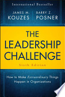 The Leadership Challenge, Sixth Edition: How to Make Extraordinary Things Happen in Organizations