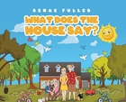 What Does The House Say?