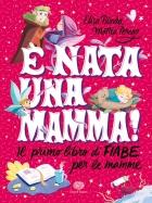 È nata una mamma!