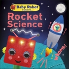 Baby Robot Explains... Rocket Science