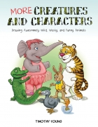 More Creatures and Characters: Drawing Awesomely Wild, Wacky, and Funny Animals