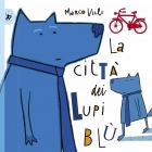 La città dei lupi blù (The Bluue Wolves's Town)