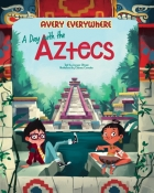 A Day with the Aztecs