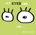 My Eyes are for…