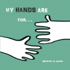 My Hands are for…