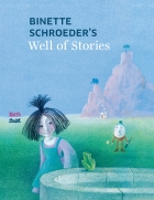 Binette Schroeder's Well of Stories (Bilderbuch-Brunnen)